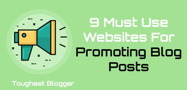 9 must use websites for promoting blog posts