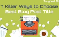 7 Killer Ways to Choose Best Blog Post Title